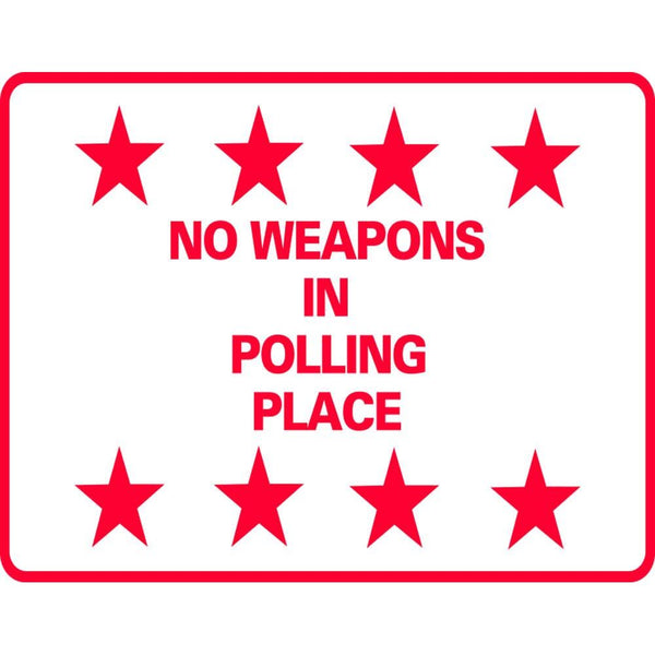 NO WEAPONS IN POLLING PLACE SG-305G