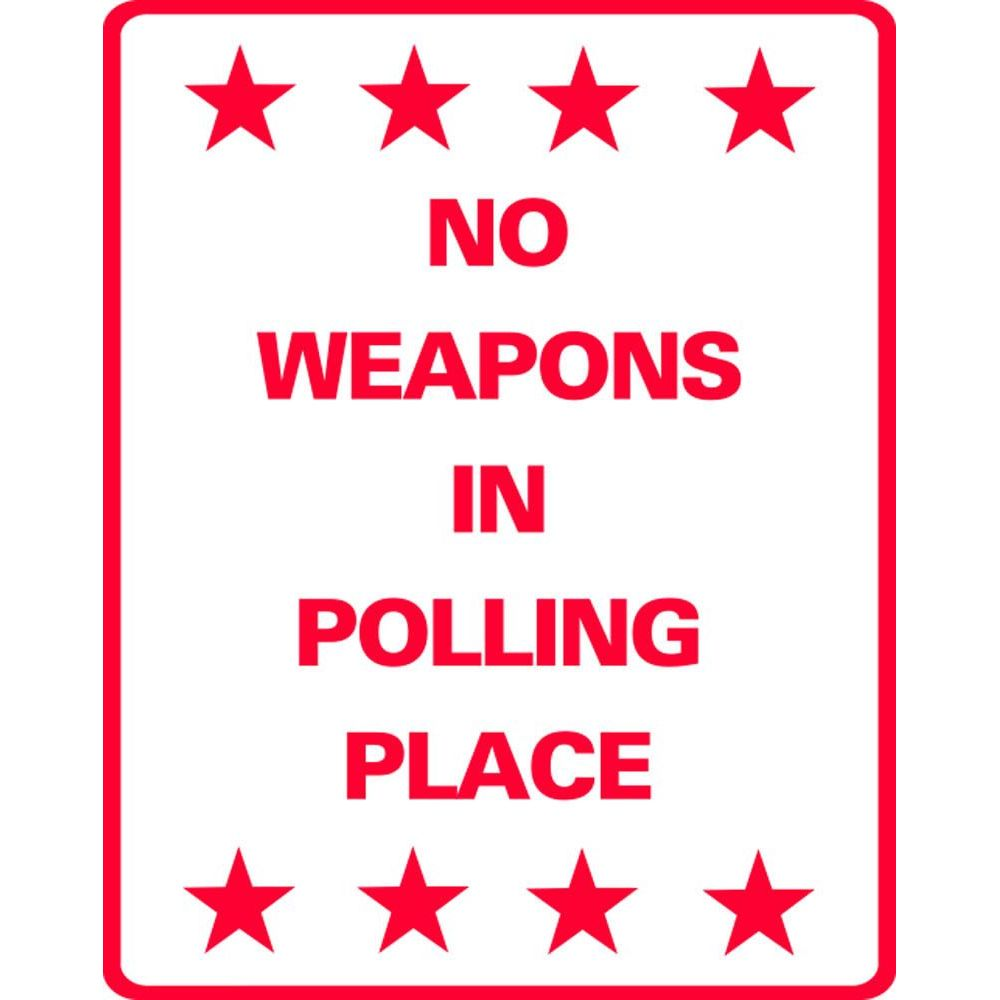 NO WEAPONS IN POLLING PLACE SG-305JS