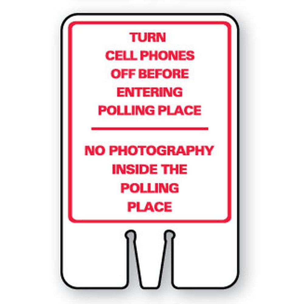 Turn Cell Phones off-No Photograph's Inside The Polling Place SG-218I1