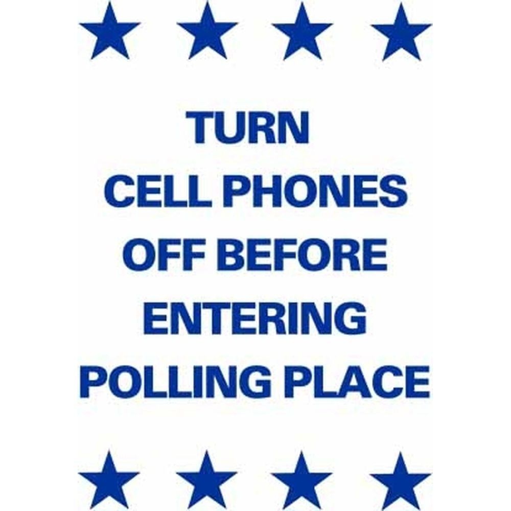 Turn Cell Phones Off Before Entering Polling Place SG-217A