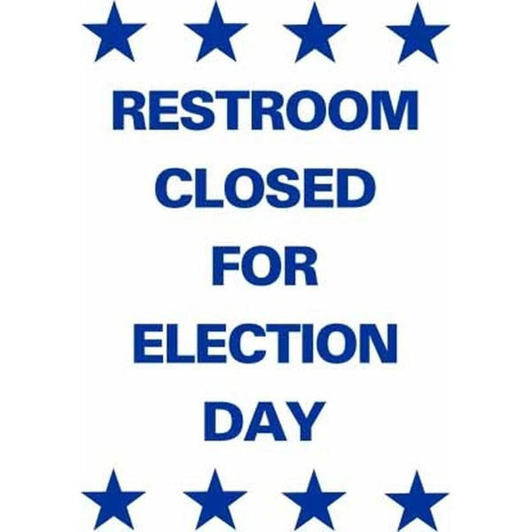 RESTROOM CLOSED FOR ELECTION DAY SG-304B