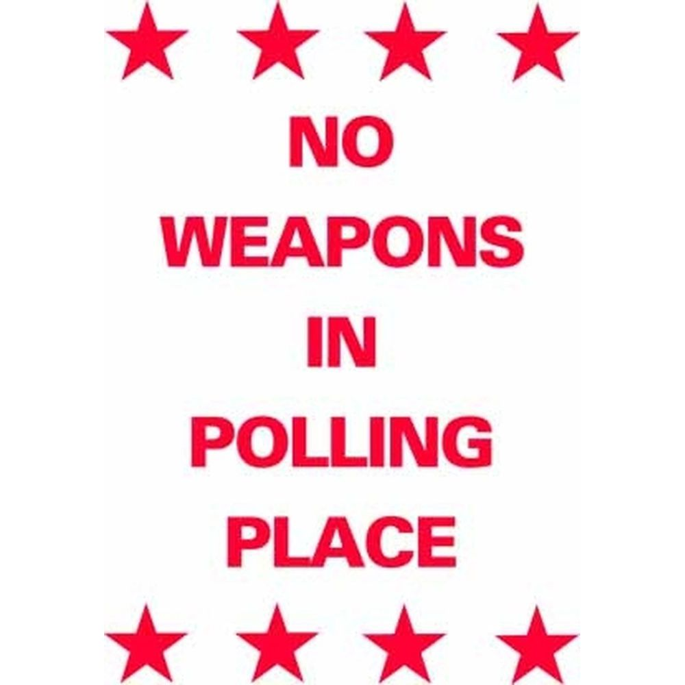 NO WEAPONS IN POLLING PLACE SG-305B