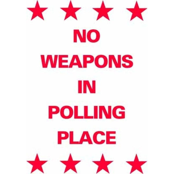 NO WEAPONS IN POLLING PLACE SG-305A