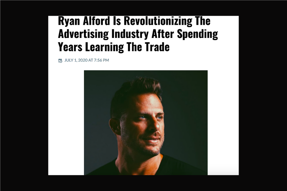 Ryan Alford Is Revolutionizing The Advertising Industry After Spending Years Learning The Trade
