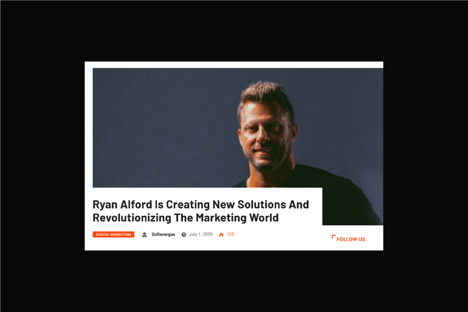 Ryan Alford Is Creating New Solutions And Revolutionizing The Marketing World