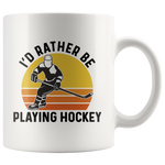 Load image into Gallery viewer, Hockey Mug, I'd Rather Be Playing Hockey