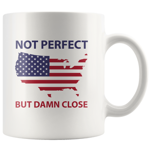 Not Perfect, But Damn Close, Patriotic Mug