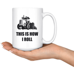 Load image into Gallery viewer, Tractor Mug, This is How I Roll