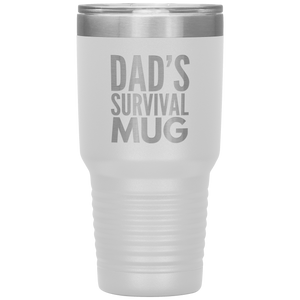 Dad's Survival Mug 30 oz Tumbler