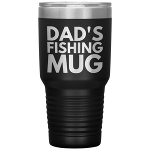 Dad's Fishing Mug, 30 oz Tumbler