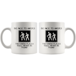 Load image into Gallery viewer, Funny Hiking Mug, Be Nice to Hikers They Know Places You'll Never Be Found