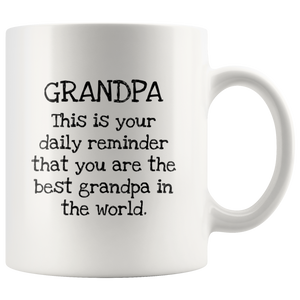 Daily Reminder You Are the Best Grandpa Mug