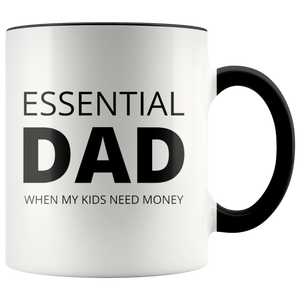 Essential Dad When My Kids Need Money Mug