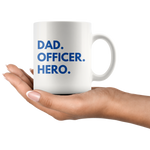 Load image into Gallery viewer, Dad, Officer, Hero Mug