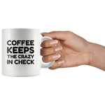 Load image into Gallery viewer, Coffee Keeps the Crazy in Check Mug