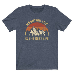 Mountain Shirt, Mount Life is the Best Life