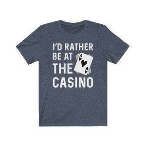 Gambling Shirt, I'd Rather Be At the Casino