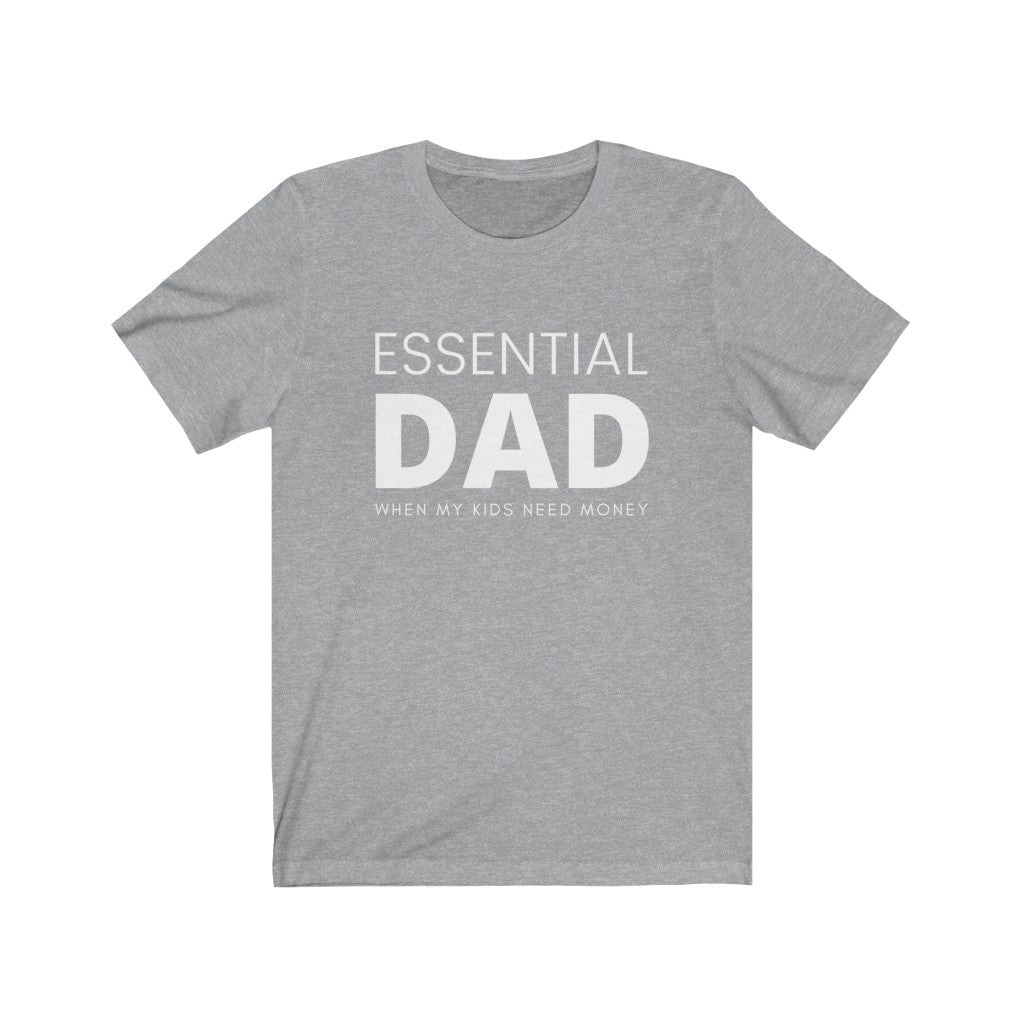 Essential Dad When My Kids Need Money T-Shirt