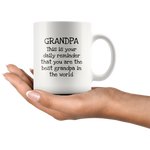 Load image into Gallery viewer, Daily Reminder You Are the Best Grandpa Mug