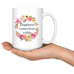 Load image into Gallery viewer, Happiness Comes from Within Mug