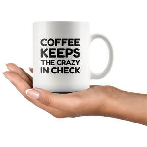 Coffee Keeps the Crazy in Check Mug