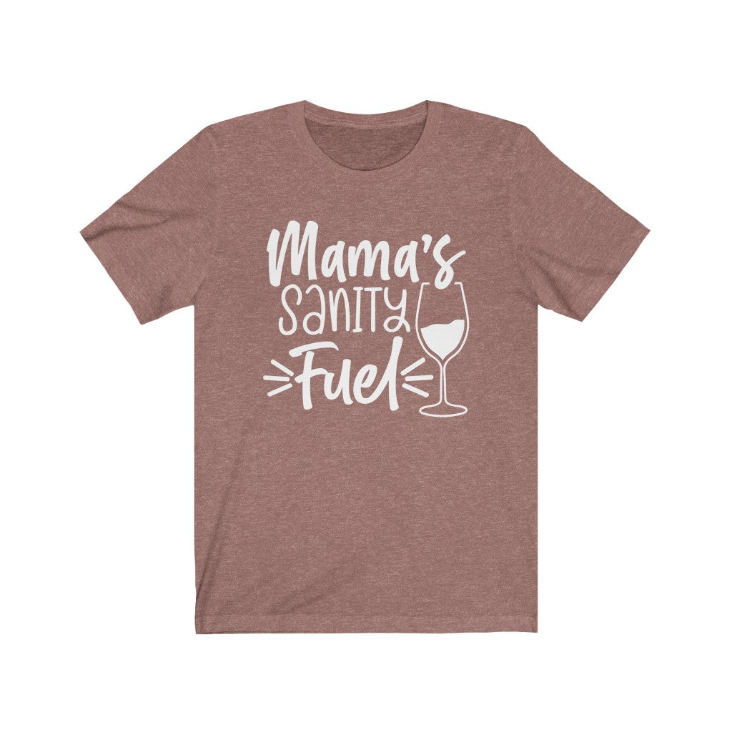 Mama's Sanity Fuel, Funny Wine T-Shirt