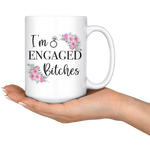 Load image into Gallery viewer, Engagement Mug, I'm Engaged Bitches