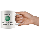 Load image into Gallery viewer, Funny Bowling Mug, I Like to Put it in All Three Holes