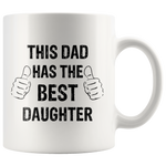 Load image into Gallery viewer, This Dad Has the Best Daughter Mug