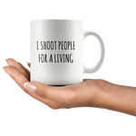 Load image into Gallery viewer, Funny Photographer Mug, I Shoot People for a Living