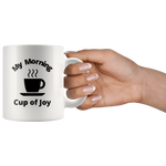 Load image into Gallery viewer, My Morning Cup of Joy Mug
