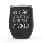 Load image into Gallery viewer, Funny 20 Year Anniversary Wine Tumbler