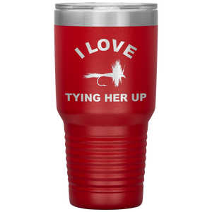 I Love Tying Her Up, Fly Fishing Tumbler