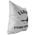 Load image into Gallery viewer, Fly Fishing Pillow, I Love Tying Her Up