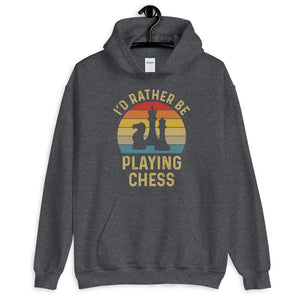 Chess Hoodie, I'd Rather Be Playing Chess