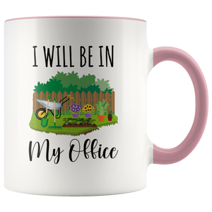 Gardening Mug, I Will Be In My Office