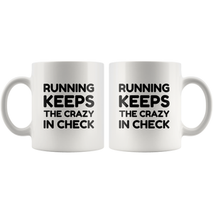 Running Keeps the Crazy in Check Mug