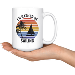 Load image into Gallery viewer, Sailing Mug, I'd Rather Be Sailing