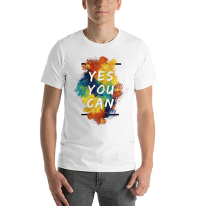 Yes You Can - Unisex T-Shirt