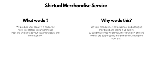 With Shirtual merchandise service, brand starters will not have to worry about manufacturing, physical apparel, apparel printing, packaging and shipping. Using shirtual merchandise service will benefit brand starters in lots of ways. Shirtual follows the apparel trend in the market such as oversized tee, washed oversized tee, hoodies, sweatshirts, cargo shorts, windbreaker, regular tees, polo tees, button up tees and more! Shirtual is able to bring any creations to life as long as you are able to imagine it. Shirtual offers free 1-1 consultations to everyone. Clients are able to schedule a consultation with us to feel the premium apparels and prints. Past local brand will be shown to new clients as well to explain how merchandise service works. Best printing methods for your apparel