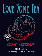 Load image into Gallery viewer, love some tea dark coconut