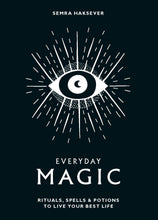 Load image into Gallery viewer, Everyday Magic: Rituals, Spells & Potions to Live Your Best Life