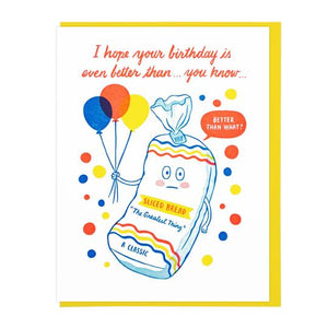 Better Than Sliced Bread Birthday Card