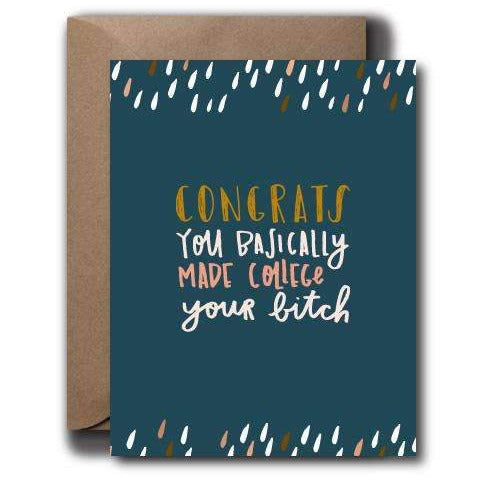 College Your Bitch Graduation Card