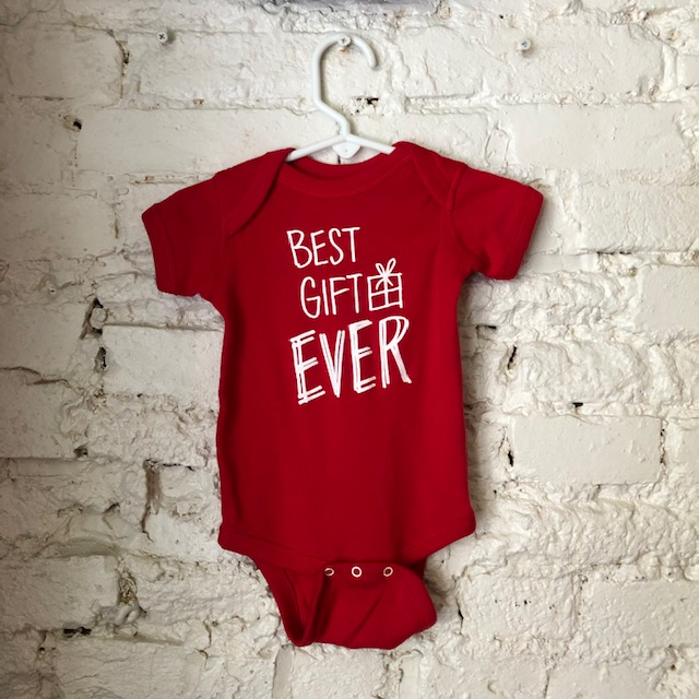 Best Gift Ever Onesie - FINAL SALE