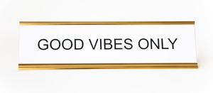 Good Vibes Only Office Nameplate