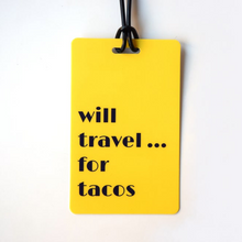 Load image into Gallery viewer, Will Travel For Tacos Luggage Tag