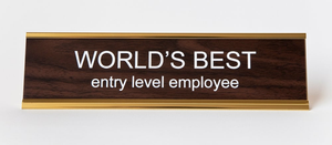 World's Best Entry Level Employee Office Nameplate