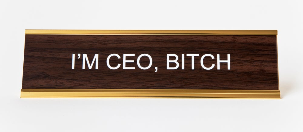 I'm CEO Bitch Office Nameplate