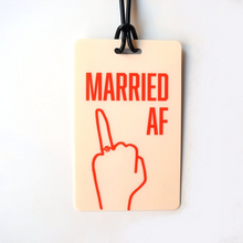 Load image into Gallery viewer, Married AF Luggage Tag